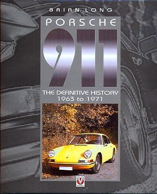 Porsche 911 The Definitive History 1963-1971 Brian Long VERY RARE history book!