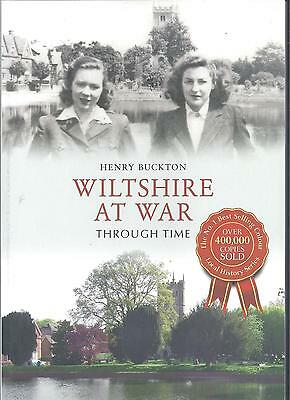 Wiltshire at War Through Time - Henry Buckton NEW Paperback 1st edition