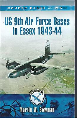 US 9th Air Force Bases in Essex 1943-44 - Martin W Bowman NEW Paperback