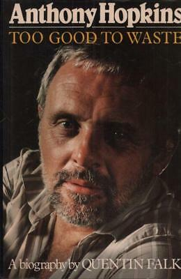 Anthony Hopkins Too Good To Waste(Hardback Book)Quentin Falk-Columbu-VG