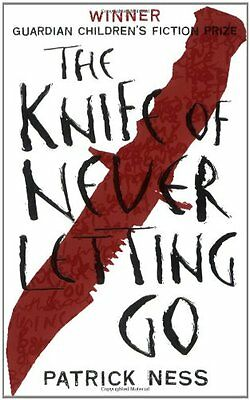 The Knife of Never Letting Go (Chaos Walking) By Patrick Ness. 9781406320756