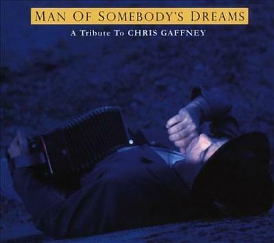 The Man Of Somebody's Dreams: A Tribute To The Songs Of Chris Gaffney [Digipak]