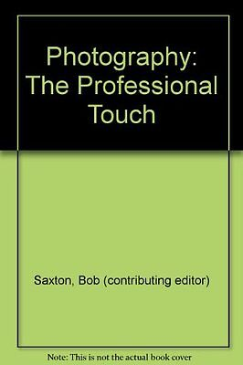 PHOTOGRAPHY: THE PROFESSIONAL TOUCH By NULL