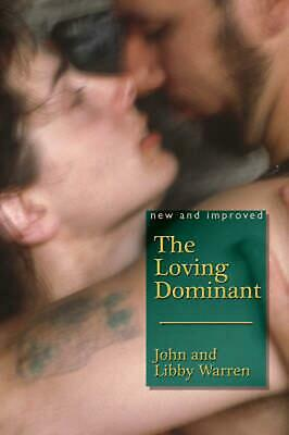 The Loving Dominant: New and Improved by John Warren (English) Paperback Book
