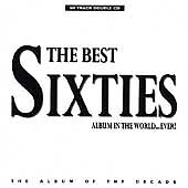 Various Artists : The Best Sixties Album In The World ... CD