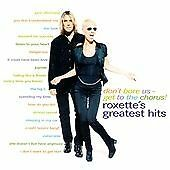 Roxette : Dont Bore Us - Get To The Chorus! Roxettes Greatest Hits CD (1995)