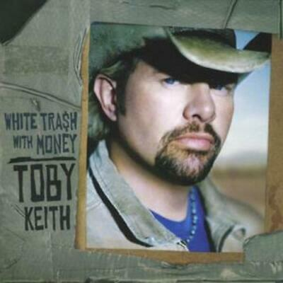 Toby Keith : White Trash With Money CD (2006)