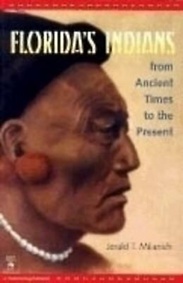 Florida's Indians from Ancient Times to the Present by Jerald T. Milanich (Engli