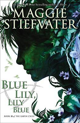 Blue Lily, Lily Blue (the Raven Cycle, Book 3) by Maggie Stiefvater Paperback Bo
