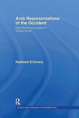 Arab Representation of Occident: East--West Encounters in Arabic Fiction: East-W