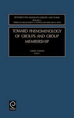 Toward Phenomenology of Groups and Group Membership (Research on Managing Groups