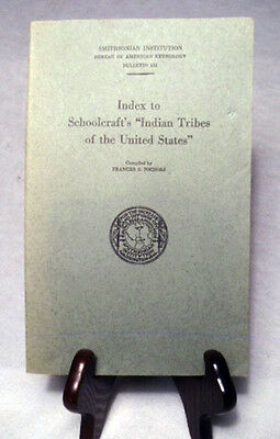 """Index to Schoolcraft's """"Indian Tribes of the United States""""/1954 BAE Bull. 152"""