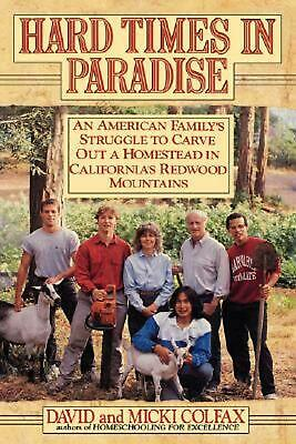 Hard Times in Paradise: An American Family's Struggle to Carve out a Homestead i