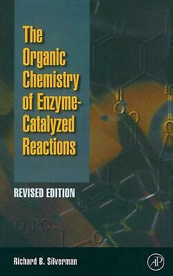 Organic Chemistry of Enzyme-Catalyzed Reactions, Revised Edition by Richard B. S