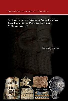Comparison of Ancient Near Eastern Law Collections Prior to the First Millennium