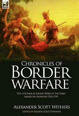 Chronicles of Border Warfare: The Colonial & Indian Wars of the Early American F
