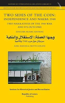 Two Sides of the Coin: Independence and Nakba 1948. Two Narratives of the 1948 W