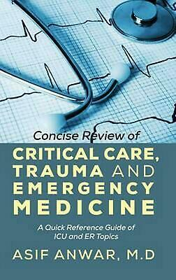 Concise Review of Critical Care, Trauma and Emergency Medicine: A Quick Referenc