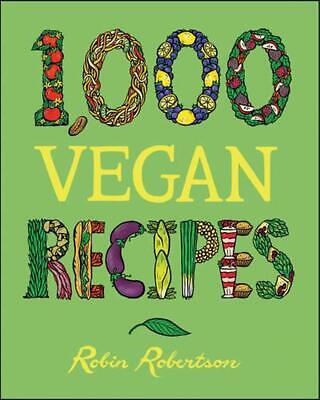 1,000 Vegan Recipes by Robin Robertson (English) Hardcover Book Free Shipping!