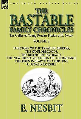 The Collected Young Readers Fiction of E. Nesbit-Volume 2: The Bastable Family C