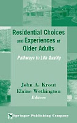 Residential Choices and Experiences of Older Adults: Pathways to Life Quality by