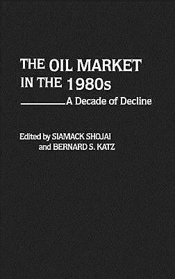 The Oil Market in the 1980's by Hardcover Book (English)