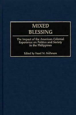 Mixed Blessing: The Impact of the American Colonial Experience on Politics and S