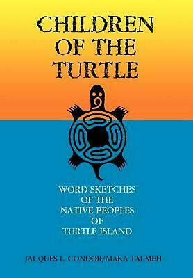 Children of the Turtle: Word Sketches of the Native Peoples of Turtle Island by