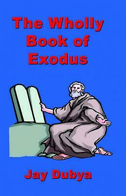 The Wholly Book of Exodus by Jay Dubya (English) Hardcover Book Free Shipping!