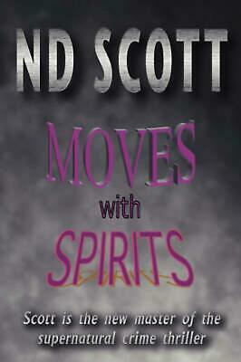 Moves with Spirits by Nd Scott (English) Hardcover Book Free Shipping!
