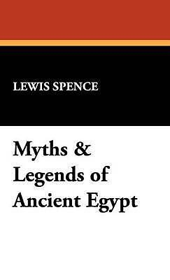 Myths & Legends of Ancient Egypt by Lewis Spence (English) Hardcover Book