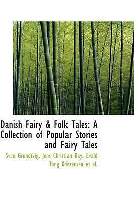 Danish Fairy & Folk Tales: A Collection of Popular Stories and Fairy Tales by Sv