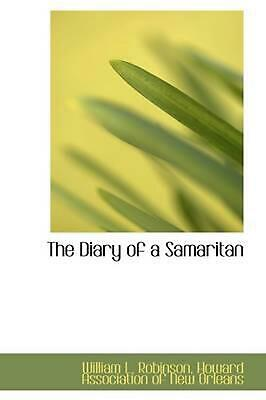 The Diary of a Samaritan by William L. Robinson (English) Hardcover Book Free Sh