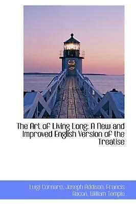 The Art of Living Long: A New and Improved English Version of the Treatise by Lu