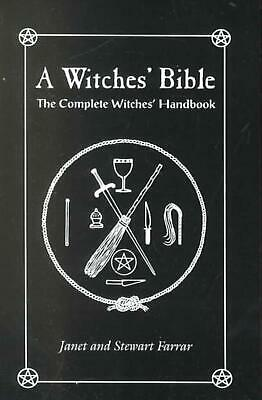 The Witches' Bible: The Complete Witches' Handbook by Janet Farrar Paperback Boo