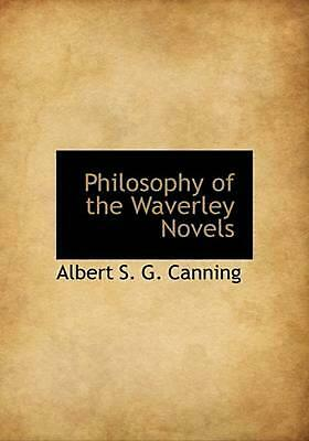 Philosophy of the Waverley Novels by Albert S. G. Canning (English) Hardcover Bo