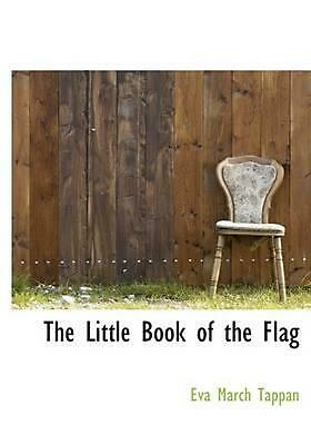 Little Book of the Flag by Eva March Tappan (English) Hardcover Book Free Shippi