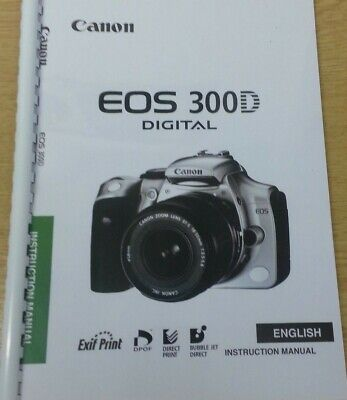 Canon  Eos 300D Full User Manual Guide Instructions  Printed 138 Pages A5