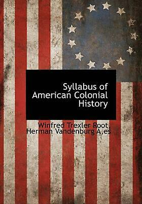 Syllabus of American Colonial History by Winfred Trexler Root (English) Hardcove