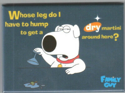 The Family Guy Brian Saying Whose Leg Do I Have To Hump Magnet, NEW UNUSED