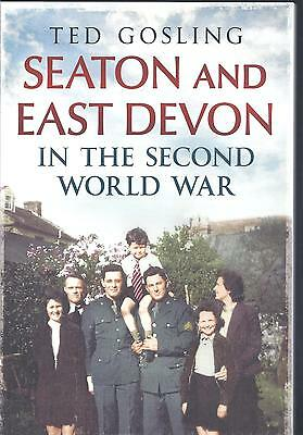 Seaton and East Devon in the Second World War - Ted Gosling NEW Paperback