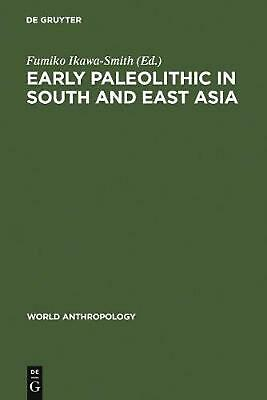 Early Paleolithic in South and East Asia (English) Hardcover Book Free Shipping!