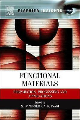 Functional Materials: Preparation, Processing and Applications by S Banerjee (En