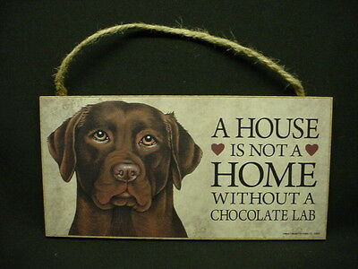 CHOCOLATE BROWN LAB House Is Not A Home DOG wood SIGN Labrador Retriever PLAQUE