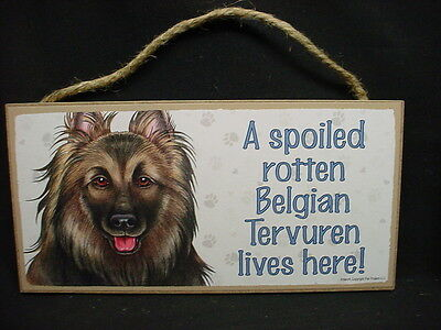 BELGIAN TERVUREN A Spoiled Rotten DOG SIGN wood WALL PLAQUE puppy Belgium