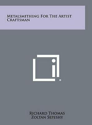 Metalsmithing for the Artist Craftsman by Richard Thomas (English) Hardcover Boo