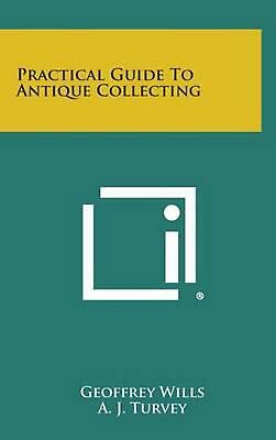 Practical Guide to Antique Collecting by Geoffrey Wills (English) Hardcover Book