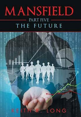 Mansfield: Part Five: The Future by Keith R. Long (English) Hardcover Book Free