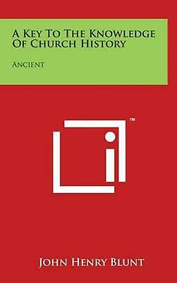 A Key to the Knowledge of Church History: Ancient (English) Hardcover Book Free