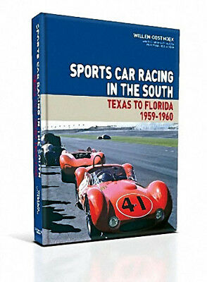 Sports Car Racing in the South: Texas to Florida 1959-60. Willem Oosthoek